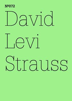 David Levi Strauss: In Case Something Different Happens in the Future, Joseph Beuys & 9/11: 100 Notes, 100 Thoughts: Documenta Series 072