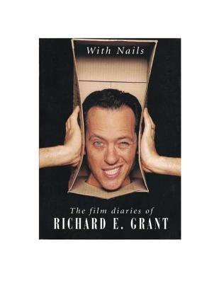 With Nails by Richard E. Grant