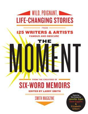 The Moment by Larry Smith