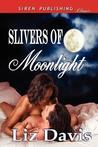 Slivers of Moonlight