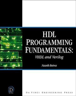 HDL Programming Fundamentals: VHDL and Verilog [With CD-ROM]