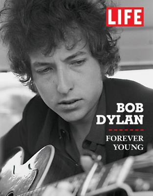 Life Bob Dylan: Forever Young
