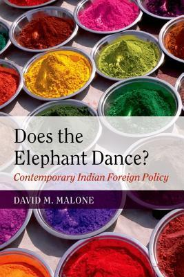 Ebook Does the Elephant Dance?: Contemporary Indian Foreign Policy by David M. Malone read!