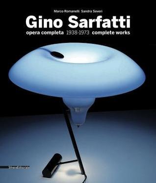 Gino Sarfatti: Selected Works 1938-1973 por Marco Romanelli, Sandra Severi, Gino Sarfatti
