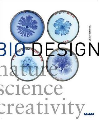 Bio Design: Nature + Science + Creativity