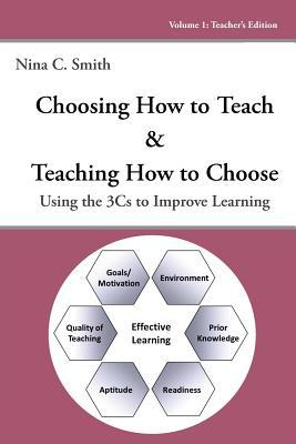 Choosing How to Teach & Teaching How to Choose: Using the 3cs to Improve Learning