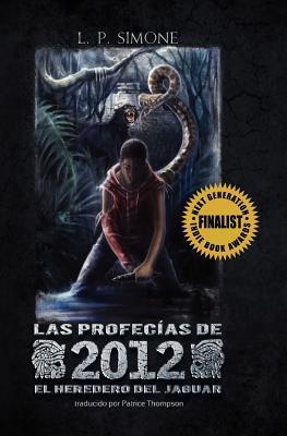 Las profecias 2012: el heredero del jaguar by L. P. Simone