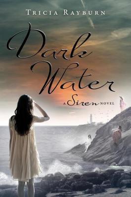 Dark Water by Tricia Rayburn