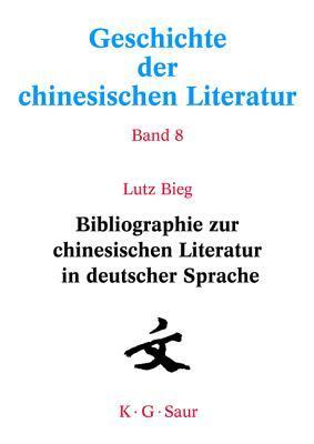 Bibliographie Zur Chinesischen Literatur in Deutscher Sprache