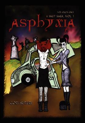 Asphyxia -- A Smut Saga, Vol. 1