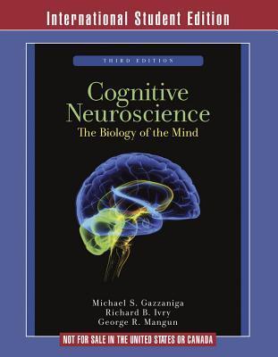 Cognitive Neuroscience by Michael S. Gazzaniga