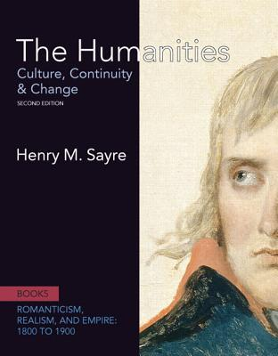 The Humanities: Culture, Continuity and Change, Book 5: 1800 to 1900 [with MyArtsLab & eText Access Card]