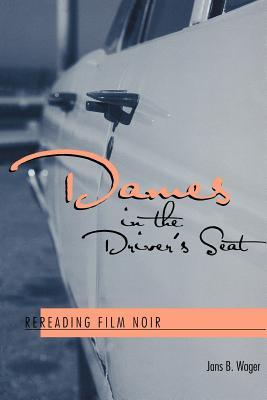 Dames in the Drivers Seat: Rereading Film Noir