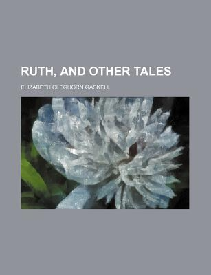 Ruth, and Other Tales