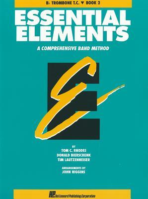 Essential Elements: Bb Trombone T.C., Book 2: A Comprehensive Band Method by Tom C. Rhodes