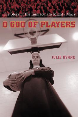 O God of Players by Julie Byrne
