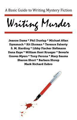 Writing Murder: A Basic Guide to Writing Mystery Novels