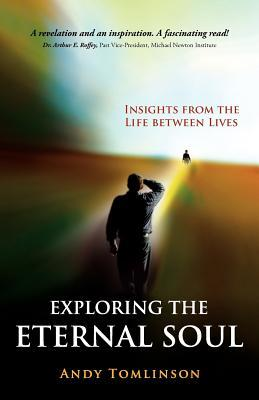Exploring the eternal soul insights from the life between lives by 15865389 fandeluxe