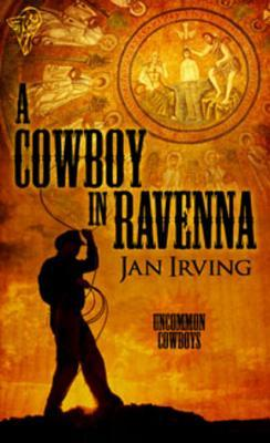A Cowboy  In Ravenna by Jan  Irving