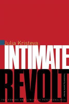 Intimate Revolt by Julia Kristeva