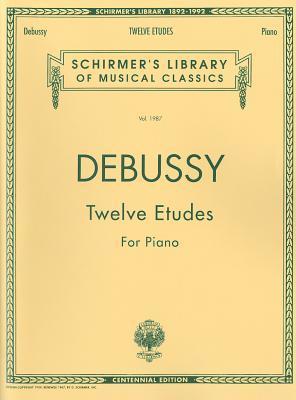 Twelve Etudes for Piano: Schirmer Library of Classics Volume 1987 Piano Solo