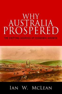 Why Australia Prospered: The Shifting Sources of Economic Growth Download Free EPUB
