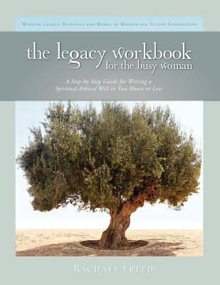 The Legacy Workbook for the Busy Woman