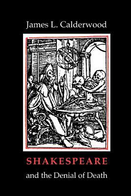 Shakespeare and the Denial of Death