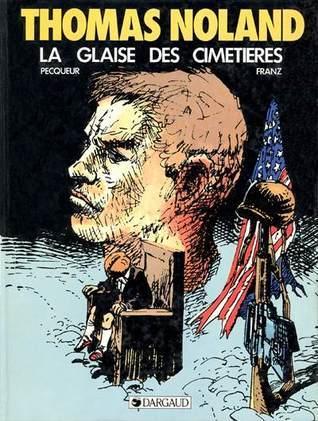 Thomas Noland, tome 1 : La Glaise des cimetières