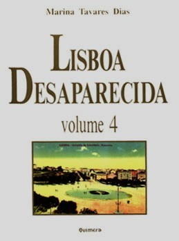 Lisboa Desaparecida, volume 4 (Lisboa De...