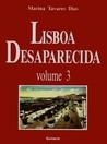 Lisboa Desaparecida, volume 3 (Lisboa Desaparecida, #3)