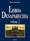Lisboa Desaparecida, volume 2 (Lisboa Desaparecida, #2)