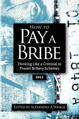 How to Pay a Bribe by Alexandra Addison Wrage