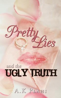 Pretty Lies and the Ugly Truth