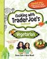 Cooking with Trader Joe's Cookbook Vegetarian