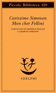 Carissimo Simenon, mon cher Fellini. Carteggio di Federico Fellini e Georges Simenon