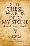 Cut These Words into My Stone by Michael   Wolfe