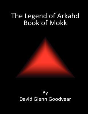The Legend of Arkahd: Book of Mokk