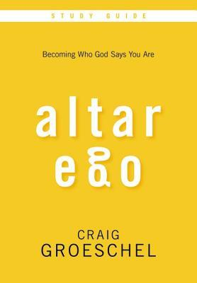 Altar Ego Study Guide with DVD: Becoming Who God Says You Are
