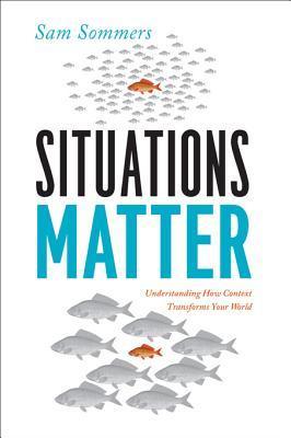Situations Matter: Understanding How Context Transforms Your World