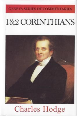1 And 2 Corinthians (Geneva Series of Commentaries)