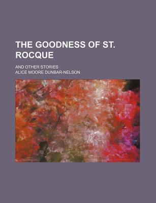 The Goodness of St. Rocque; And Other Stories