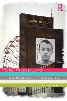 Youth, Arts, and Education: Reassembling Subjectivity Through Affect