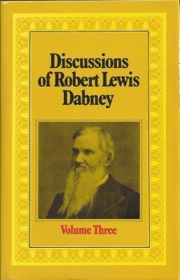 Discussions of Robert Lewis Dabney (Dabney Discussions)