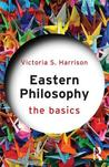 Eastern Philosophy: The Basics