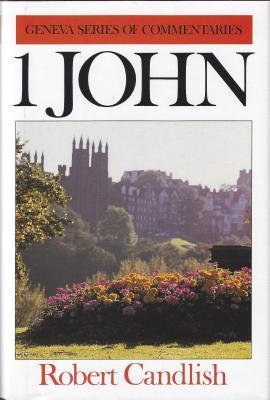 1 John by Robert S. Candlish
