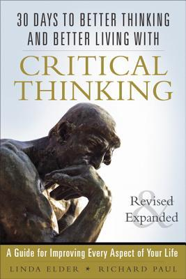 Discover the Power of Critical Thinking: 30 Days to Better Thinking and Better Living, Revised and Expanded