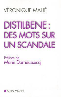 Distilbene: Des Mots Sur Un Scandale