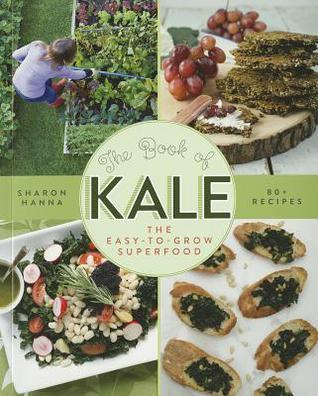 The book of kale the easy to grow superfood 80 recipes by sharon 14430770 forumfinder Image collections