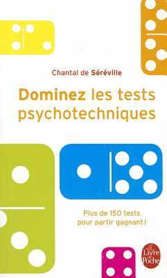 Dominez Les Tests Psychotechniques por Chantal de Séréville
